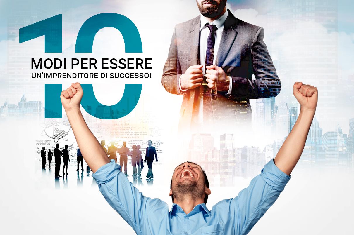 10 modi per essere un imprenditore di successo